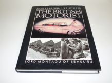 BRITISH MOTORIST : THE - A CELEBRATION IN PICTURES. Montagu (1987)